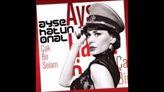 Ayşe Hatun Önal - Çak Bir Selam (Gurcell Style Mix) ~FSC #66 Turkey~