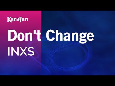 Karaoke Don't Change - INXS *