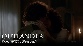 Outlander Scene Will Ye Have Me