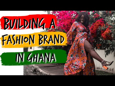 BUILDING A FASHION POWERHOUSE IN GHANA | AMPOFUA GHANA | ENTREPRENEURSHIP