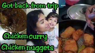 Preparing dinner|It's chicken curry|Squid fry& chiken nugget snack|Got back from trip|Asvi