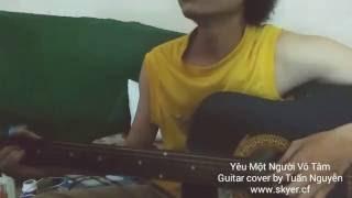 Yêu một người vô tâm - cover guitar by Tuấn Nguyễn