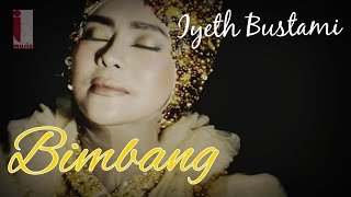 Iyeth Bustami Bimbang Official Music Video Lagu Terbaru