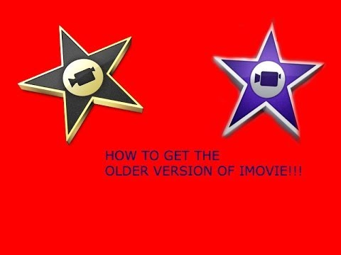 How to get your old version of imovie back