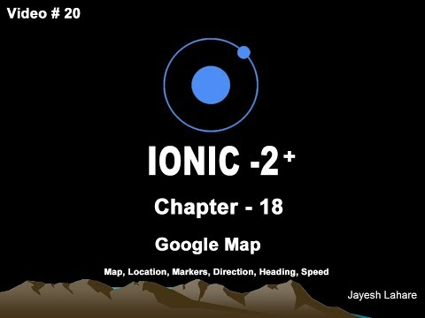 Ionic Tutorial - Chapter 18 (Google Map - Native)