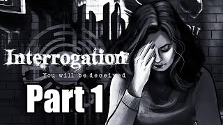 INTERROGATION YOU WILL BE DECEIVED Gameplay Walkthrough Part 1 - No Commentary [PC 1080p]