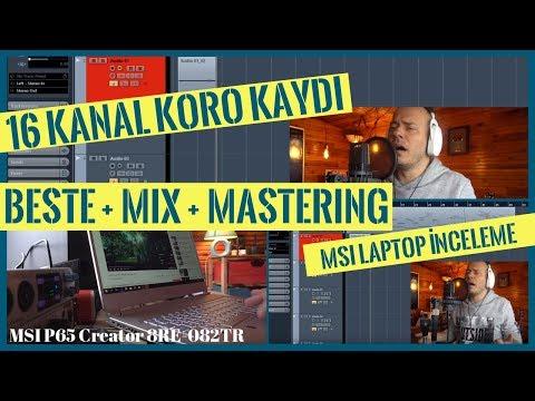 MSI Laptop Ile 16 Kanal Koro Kaydı + Beste + Mix + Mastering (MSI P65 Creator 8RE-082TR)
