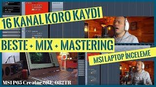 MSI Laptop ile 16 Kanal Koro Kaydı + Beste + Mix + Mastering (MSI P65 Creator 8RE-082TR) thumbnail