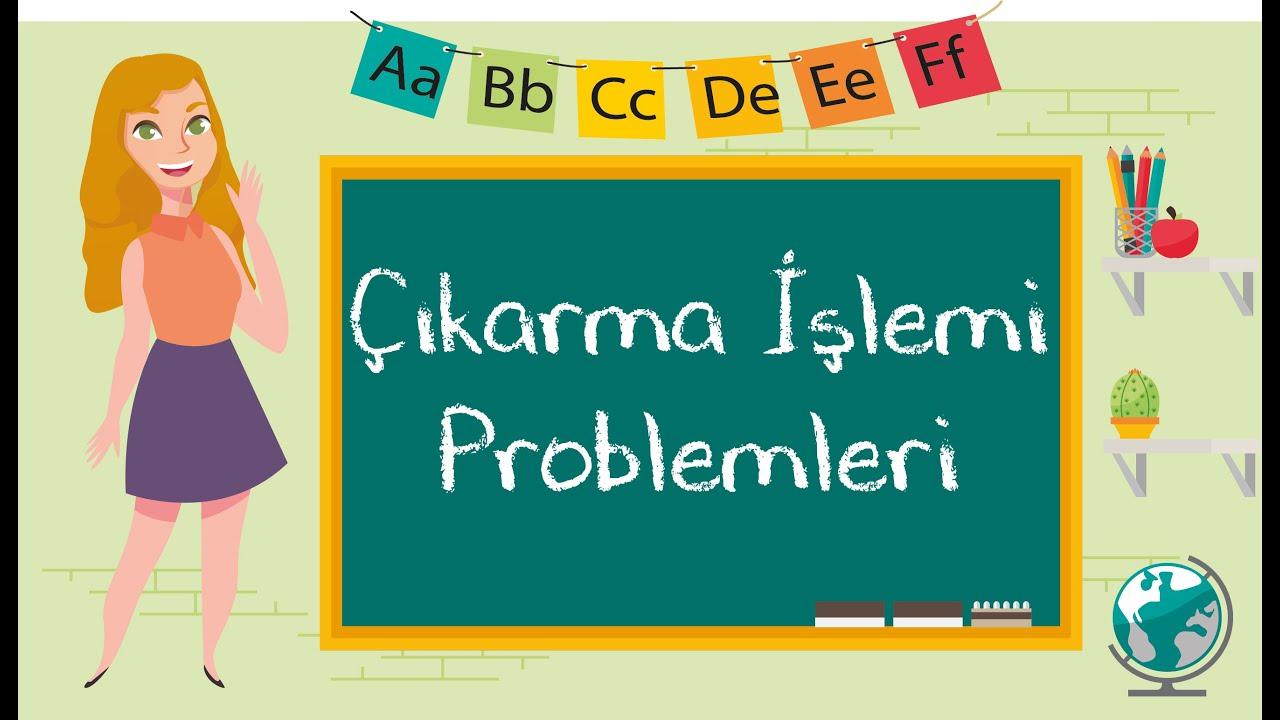 1. Sınıf - Çıkarma İşlemi Problemleri