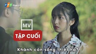 Sợ yêu 4 (MV  Tập cuối) - CON CHIP MA THUẬT