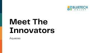 Aquaoso - Meet the Innovator