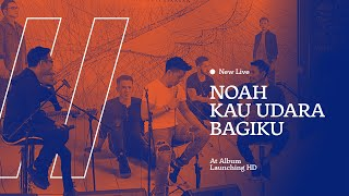 Gambar cover NEW LIVE Noah - Kau Udara Bagiku (Acoustic Version) At KFC Artha Gading HD