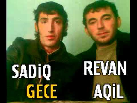 SADiQ GECE & REVAN~AQiL ...