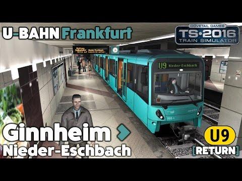 Train Simulator 2016 Let's Play - Frankfurt U-Bahn U9: Ginnheim to Nieder-Eschbach [Return]