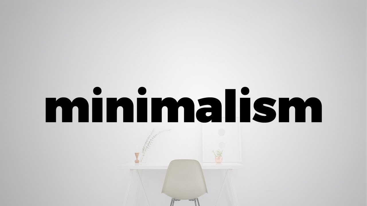 Minimalism - more than just an aesthetic.