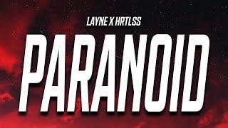 LAYNE x HRTLSS - Paranoid (Lyrics)