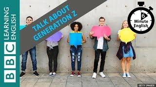 Describing Generation Z: 6 Minute English
