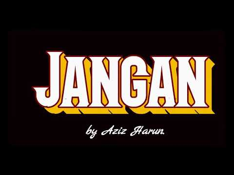Free Download Jangan (minus One & Instrumental Version)  –  Aziz Harun Mp3 dan Mp4