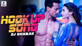 Hook Up Song (Remix) | DJ Dharak | Student Of The Year 2 | Tiger Shroff & Alia Bhatt