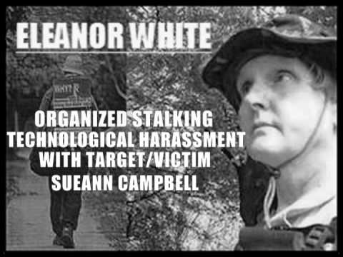 Eleanor White Discusses Organized Stalking and Technological Harassment With Victim Sueann Campbell