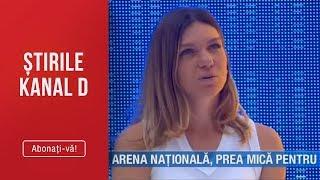 Stirile Kanal D (17.07.2019) - Arena Nationala, prea mica pentru Simona Halep! Editie de seara