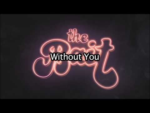 Without You - The Bait - Lyrics Video