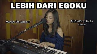 Download lagu LEBIH DARI EGOKU    MICHELA THEA (COVER)