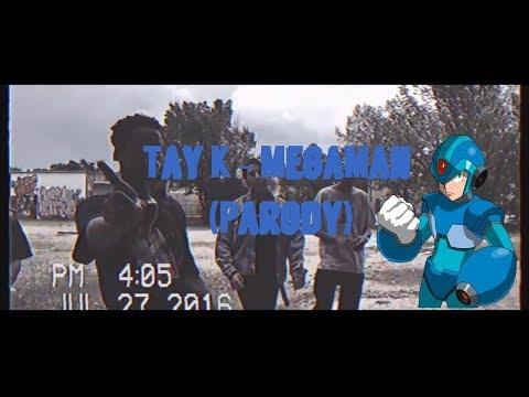 Tay K - MegaMan (Parody)