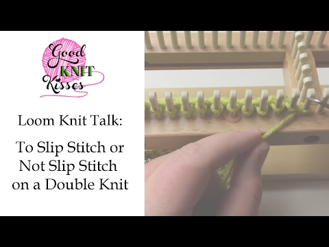 Loom Knit Discussion: To Slip Stitch or Not Slip Stitch on a Double Knit - Yo...