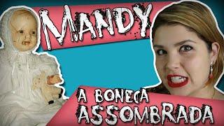Mandy, a Boneca Assombrada que só quer Carinho!!!