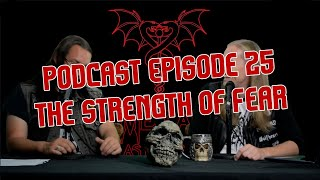 Podcast Episode 25: The Strength of Fear