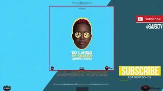 DJ Lambo - Bebe Ft. Skales x Victoria Kimani (OFFICIAL AUDIO 2017)