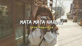 Download Mp3 Ziva Magnolya - Mata Mata Harimu  Lirik  Lyrics
