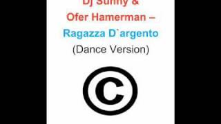 Dj Sunny & Ofer Hamerman - Ragazza D`argento
