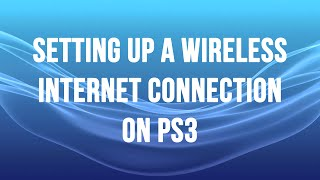 PS3 - Setting up a Wireless Internet Connection(http://www.xtremeps3.com/2007/07/01/setting-up-a-wireless-internet-connection/ This video is an update from the original one I created a few years ago. 1., 2012-09-22T11:41:25.000Z)