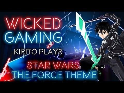 Beat Saber: Kirito Plays Star Wars - The Force Theme (Far Out Remix) [Expert] [2K|60fps]