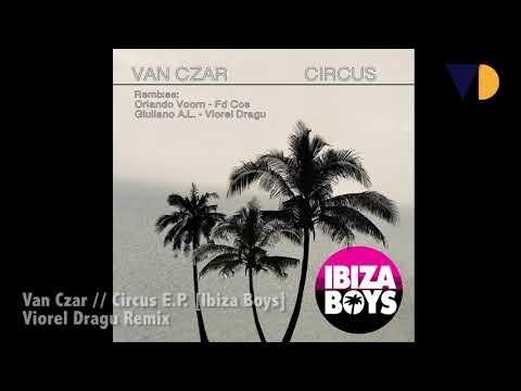 Van Czar  Circus Viorel Dragu Remix Ibiza Boys