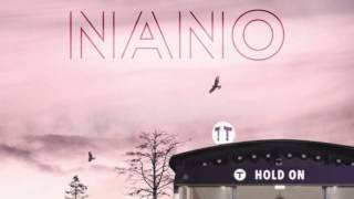 Download Nano - Hold On (Official Audio) MP3 song and Music Video