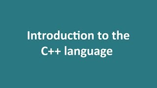 Lecture 1 - Introduction to the C++ language