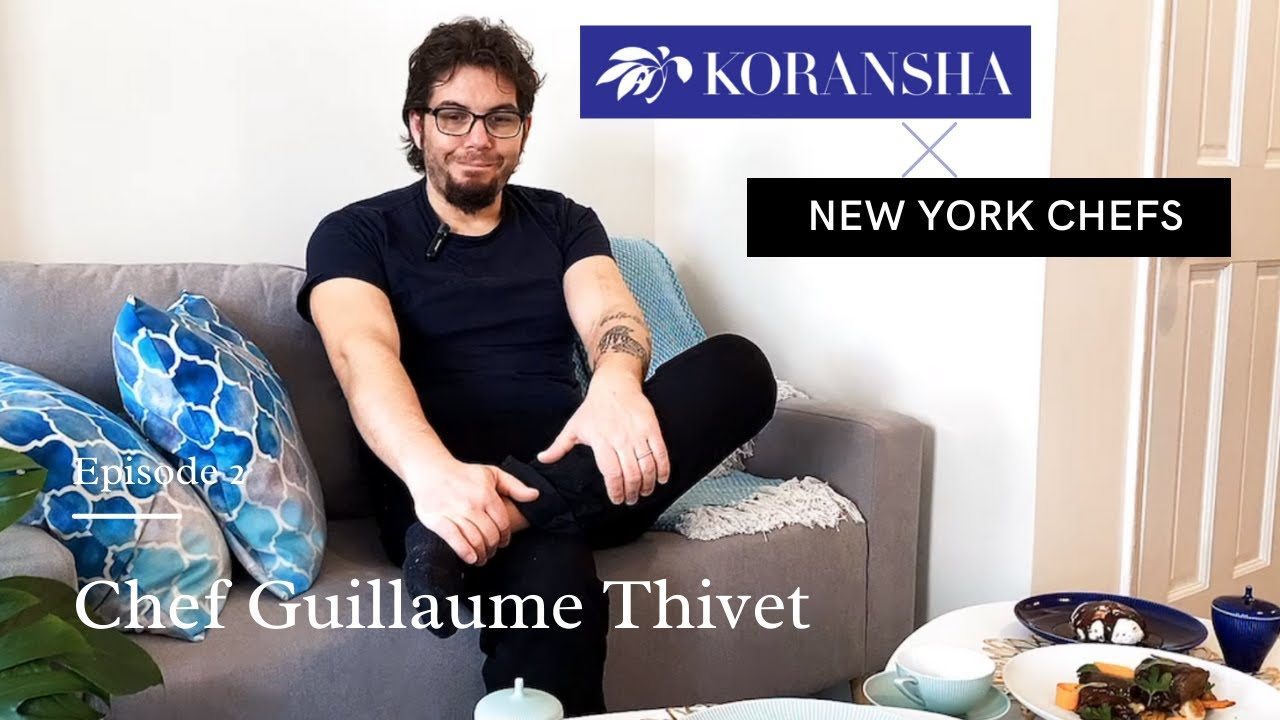 Episode 2 : KORANSHA x NY Chefs - Chef Guillaume Thivet, Executive Chef of Boucherie