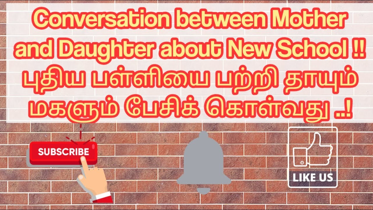 Conversation between Mother and Daughter about New School Tamil to English
