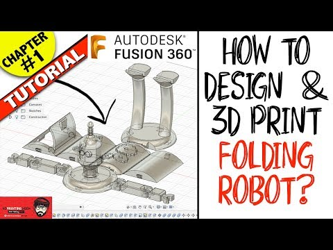 How to design & 3d print foldable robot ** Chapter 1 ** Fusion360 Tutorial 2019 thumbnail