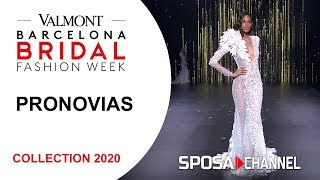 Pronovias 2020  VBBFW19 -  Valmont Barcelona Bridal Fashion Week