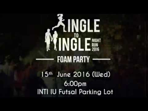 Single To Mingle Night Run 2016 - Foam Party
