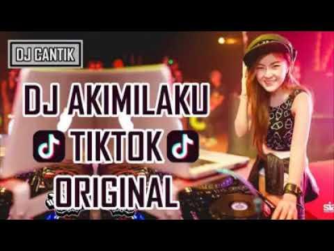 DJ AKIMILAKU🎵TikTok🎵Original