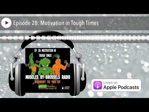 Muscles by Brussels Radio | Episode 28: Motivation in Tough Times