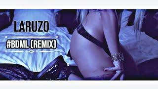 Laruzo - #BDML RMX [distri TV PREMIERE]