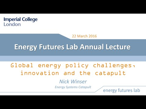 Energy Futures Lab annual lecture: Global energy policy challenges, innovation and the catapult