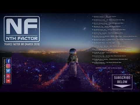 Trance Factor 001 - Best New Uplifting Trance Mix March 2020 - Mixed By Nth Factor