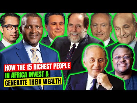 Inside the  investment portfolio of the wealthy 15 richest people in Africa 2021